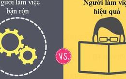 Tư duy khác biệt giữa người làm việc bận rộn và người làm việc hiệu quả: Ai thành đạt?