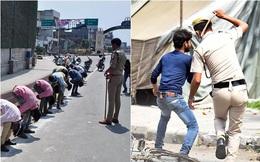 Cảnh sát Ấn Độ thẳng tay trừng phạt người vi phạm lệnh phong tỏa vì Covid-19: Từ quất gậy đến bắt chống đẩy giữa phố để răn đe