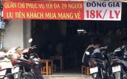 """Nhiều hàng quán ở Sài Gòn treo biển """"phục vụ tối đa 29 người"""" để được tiếp tục được hoạt động trước quy định mới"""