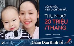 Mẹ trẻ 9x chia sẻ công việc viết lách tại nhà kiếm trên dưới 20 triệu/tháng, ảnh hưởng của dịch Covid-19 vẫn không làm giảm thu nhập