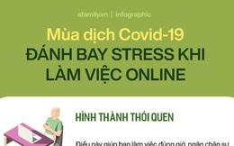 Phòng chống dịch Covid-19: 6 cách nhất định phải áp dụng để giảm căng thẳng khi làm việc tại nhà