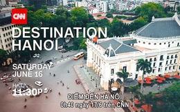 Hà Nội tạm dừng gói quảng bá 4 triệu USD với CNN đến khi hết dịch