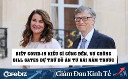 Vợ chồng Bill Gates đã tích trữ thực phẩm trong tầng hầm từ nhiều năm trước, vì đoán biết đại dịch như Covid-19 kiểu gì cũng xảy ra