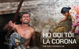 """""""Họ gọi tôi là corona"""": Bi kịch tại đất nước 1,3 tỉ dân, khi Covid-19 bùng nổ giữa cộng đồng hàng trăm triệu người """"dưới đáy xã hội"""""""