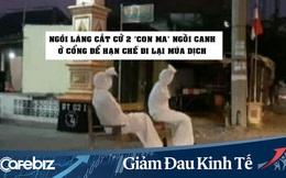 Ngôi làng tự giác cách ly để chống Covid-19: Cử hai 'con ma' ngồi canh cổng, phun thuốc khử trùng người đi lại vào ban đêm
