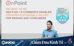 Giám đốc cấp cao người Việt đầu tiên của Lazada tách ra lập startup hỗ trợ TMĐT, gọi vốn thành công 8 triệu USD giữa bão Covid