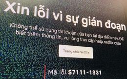 Mánh khoé sử dụng Netflix giá rẻ được nhiều người Việt lợi dụng bị chặn đứng
