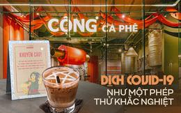 Cộng Cà Phê trong mùa dịch: Lòng tự tôn dân tộc càng trỗi dậy khi khó khăn, người Việt dùng hàng Việt là tất yếu nhưng vẫn cần tôn trọng lựa chọn của khách hàng