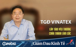 Gồng mình giữa tâm bão Covid-19, TGĐ Vinatex viết tâm thư đề xuất 3 bài học phải quyết liệt thực hiện và kiến nghị 2 giải pháp hỗ trợ gỡ khó cho cộng đồng doanh nghiệp Việt Nam