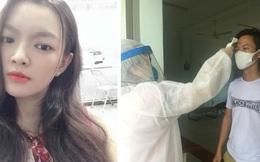 Nữ sinh viên trường Y tình nguyện làm việc ở khu cách ly: Người tuyến đầu chống dịch còn không sợ chết thì mình sợ cái gì?