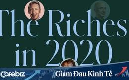 Danh sách những tỷ phú giàu có nhất hành tinh năm 2020: Covid-19 'quật ngã' cả những người giàu, trên 50% chứng kiến tài sản giảm mạnh