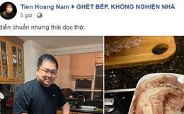 """Fanpage Ghét bếp, không nghiện nhà vừa xuất hiện """"bá đạo"""", ông Hoàng Nam Tiến tham gia ngay"""