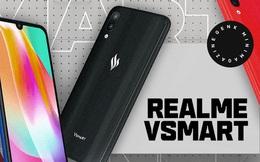 Qua sự trỗi dậy của Realme và Vsmart, bạn sẽ thấy tình yêu của người dùng smartphone giá phổ thông nằm ở đâu