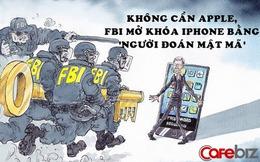 Khẳng định sức mạnh bảo mật vô địch nhưng FBI vừa tự mở khóa iPhone thành công sau nhiều lần bị Apple từ chối