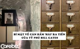 Hé lộ căn hầm bí mật giúp Bill Gates thu hàng trăm triệu USD/năm từ cách đây hàng chục năm