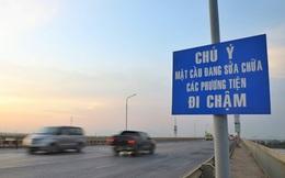 Sẽ tạm dừng lưu thông qua cầu Thăng Long trong nhiều tháng để sửa chữa