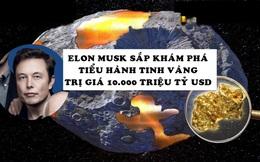 Phát hiện tiểu hành tinh vàng trị giá gần 10.000 triệu tỷ USD có thể biến tất cả mọi người thành tỷ phú, NASA thuê Elon Musk thám hiểm vào năm 2022