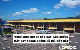 Tour vòng quanh sân bay cho du khách đỡ nhớ du lịch nước ngoài: Làm thủ tục, lên máy bay như thật nhưng không hề rời mặt đất