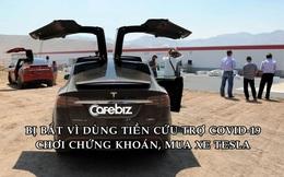 Bị bắt vì dùng 1,5 triệu USD cứu trợ Covid-19 chơi chứng khoán và mua ô tô