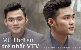 MC Thời sự trẻ tuổi nhất VTV: Cuộc sống ngắn lắm - nghề MC cũng vậy, thứ chắc chắn nhất là sự nỗ lực của ngày hôm nay