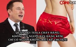 Nghệ thuật sales đỉnh cao của Elon Musk: Tesla sản xuất xe điện nhưng bán quần đùi vẫn cháy hàng trong tích tắc!