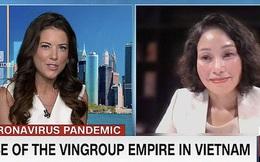 CNN: Các tập đoàn trên toàn cầu cũng mong làm được như Vingroup