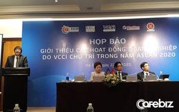 Năm Chủ tịch ASEAN 2020, Việt Nam đăng cai 7 sự kiện kinh doanh, đề xuất lập mạng lưới khởi nghiệp Đông Nam Á