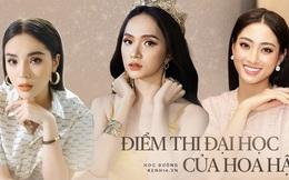 Điểm thi đại học, tốt nghiệp của dàn Hoa hậu Việt: Ai có cửa vượt bộ điểm thần thánh 10-10-9 của Hương Giang?