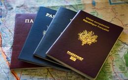 Hộ chiếu của nhiều quốc gia có thể mua bằng tiền, giá khởi điểm vài trăm triệu đến nhiều chục tỷ đồng