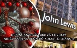 Ngán ngẩm 2020 và Covid-19, nhiều thương hiệu bán luôn đồ Giáng sinh từ tháng 8!