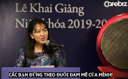 Lời khuyên bất ngờ dành cho người trẻ của cựu CEO Facebook Việt Nam Lê Diệp Kiều Trang: Đừng theo đuổi đam mê của mình!