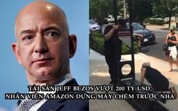Tài sản Jeff Bezos vừa vượt 200 tỷ USD, nhiều nhân viên dựng máy chém biểu tình ngay trước cửa dinh thự
