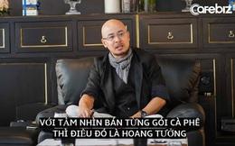 Chủ tịch Đặng Lê Nguyên Vũ từng bật mí cách giúp Trung Nguyên thu về 20 tỷ USD: Bán phần mềm sắp đặt cuộc sống hoàn hảo, minh triết cho bất kỳ ai!