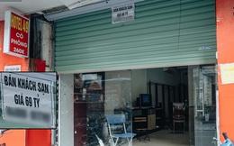 Hàng loạt khách sạn phố cổ Hà Nội đóng cửa nhiều tháng trời, có nơi rao bán 69 tỷ đồng