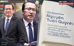 CEO Saigon Books Nguyễn Tuấn Quỳnh: Muốn thành công thì người khởi nghiệp phải có ĐỘ CHÍN nhất định - về năng lực, kiến thức, kinh nghiệm và tài chính