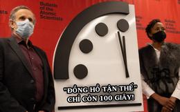 Hồi chuông cảnh tỉnh trong đại dịch: 'Đồng hồ tận thế' chỉ còn 100 giây!