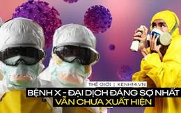 Thế giới hậu HIV, Ebola và Covid-19: Căn bệnh chết chóc đáng sợ bậc nhất vẫn còn chưa xuất hiện đâu
