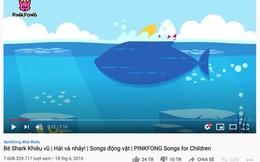 Baby Shark 7,6 tỷ view đứng top 1 thế giới nhưng lại có bí mật về bản quyền ít ai biết, đến nay vẫn chưa thể phán xử