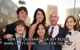 Cô bé bị bỏ rơi lúc mới sinh một bước thành con gái 'rượu' của tỷ phú Jeff Bezos, nhận 1,1 tỷ đồng tiền tiêu vặt mỗi tuần
