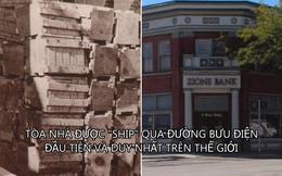 Tiền 'ship' đắt đỏ, người đàn ông gửi 80.000 viên gạch qua bưu điện để xây tòa nhà cho ngân hàng, sau trăm năm vẫn đứng vững