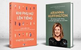 2 cuốn sách truyền cảm hứng, khuyến khích phụ nữ lên tiếng, theo đuổi lý tưởng và sự nghiệp