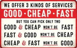 """Trên đời này có thật sự tồn tại những thứ gọi là """"nhanh nhiều - tốt - rẻ"""" không?"""
