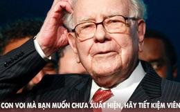3 đạo lý là châm ngôn làm giàu của tỷ phú Warren Buffett: Kẻ càng phô trường sự thông minh thì càng dễ bị đánh gục!