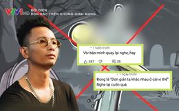 Netizen Việt tràn vào nghe lại bản rap diss của Rhymastic sau khi bị VTV chỉ trích và có phản ứng khác hẳn, còn cảm ơn nhà đài 1 điều?