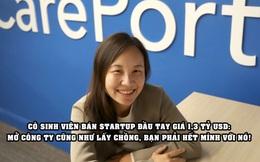 Nữ sinh mở startup công nghệ được mua lại tới 2 lần, thu về 1,3 tỷ USD: Thành lập công ty giống lấy chồng, bạn phải hết mình với nó!