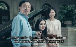 Vì 'công chúa' út, Chủ tịch Huawei lần đầu phải xin lỗi toàn bộ nhân viên
