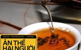 """Ngày Tết uống trà nhớ lưu ý """"4 KHÔNG"""" để tránh gây hại cho sức khỏe"""