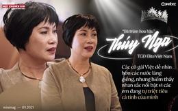 """""""Bà trùm hoa hậu"""" Thuý Nga – TGĐ Elite Việt Nam: """"Các cô gái Việt dễ nhìn hơn các nước láng giềng, nhưng hiếm thấy nhan sắc nổi bật vì các em đang tự triệt tiêu cá tính của mình"""""""