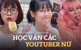 Soi học vấn của những nữ YouTuber hot nhất Việt Nam: Ai cũng học trường top, riêng Thơ Nguyễn bị nghi ngờ vì tự nhận mình học giỏi