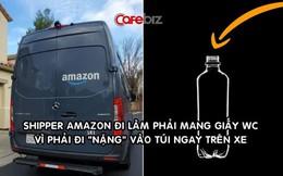 'Cảnh giới' giao hàng của shipper Amazon: Đi 'nặng' vào túi, thay băng vệ sinh ngay trên xe để tiết kiệm thời gian
